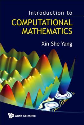 Introduction to Computational Mathematics - Yang, Xin-She