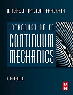 Introduction to Continuum Mechanics - Lai, W Michael, and Rubin, David H, and Krempl, Erhard