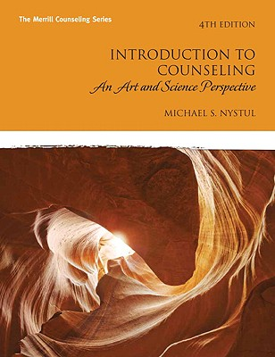 Introduction to Counseling: An Art and Science Perspective - Nystul, Michael S