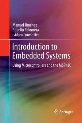 Introduction to Embedded Systems: Using Microcontrollers and the Msp430 - Jimenez, Manuel