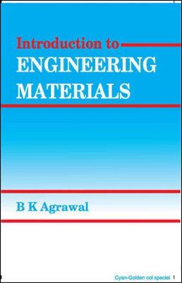 Introduction to Engineering Materials - Agarwal, B.K.