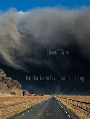 Introduction to Environmental Geology - Keller, Edward A.