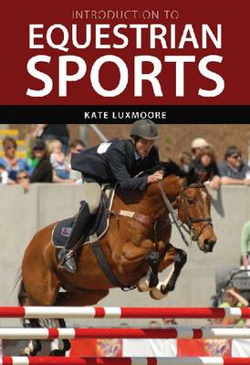 Introduction to Equestrian Sports - Luxmoore, Kate