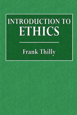 Introduction to Ethics - Thilly, Frank