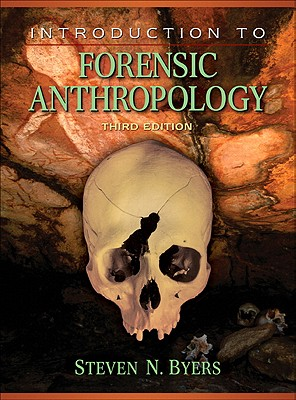 Introduction to Forensic Anthropology Value Package (Includes Forensic Anthropology Laboratory Manual) - Byers, Steven N