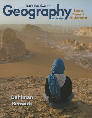 Introduction to Geography: People, Places & Environment - Dahlman, Carl H., and Renwick, William H.