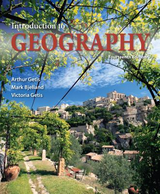 Introduction to Geography - Getis, Arthur, and Bjelland, Mark, and Getis, Victoria