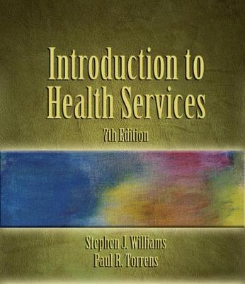 Introduction to Health Services - Williams, Stephen Joseph