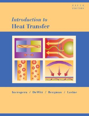 Introduction to Heat Transfer - Incropera, Frank P, and DeWitt, David P, and Bergman, Theodore L