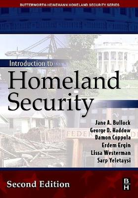 Introduction to Homeland Security - Bullock, Jane a, and Haddow, George D