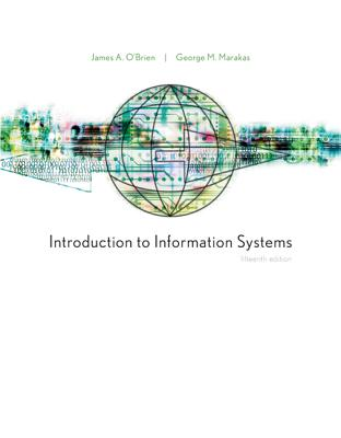 Introduction to Information Systems - O'Brien James, and Marakas George, and O'Brien, James A