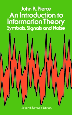 Introduction to Information Theory: Symbols, Signals and Noise - Pierce, John R
