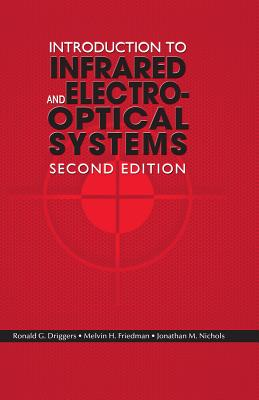 Introduction to Infrared and Electro-Optical Systems, Second Edition - Driggers, Ronald G