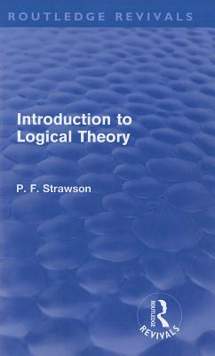 Introduction to Logical Theory - Strawson, P F