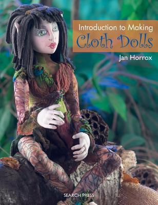 Introduction to Making Cloth Dolls - Horrox, Jan