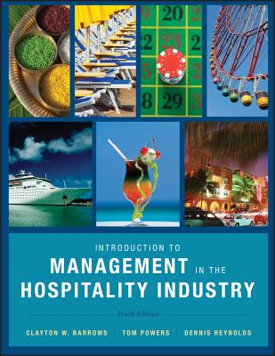 Introduction to Management in the Hospitality Industry - Barrows, Clayton W, and Powers, Tom, S.J, and Reynolds, Dennis R
