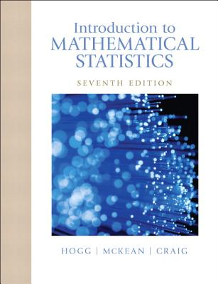 Introduction to Mathematical Statistics - Hogg, Robert V., and McKean, Joseph W., and Craig, Allen T.