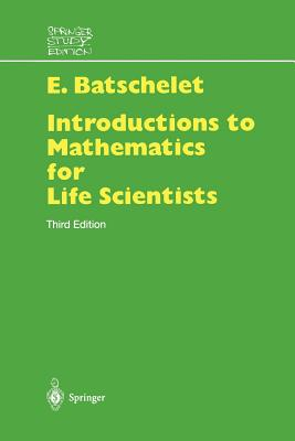 Introduction to Mathematics for Life Scientists - Batschelet, Edward