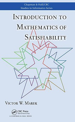Introduction to Mathematics of Satisfiability - Marek, Victor W