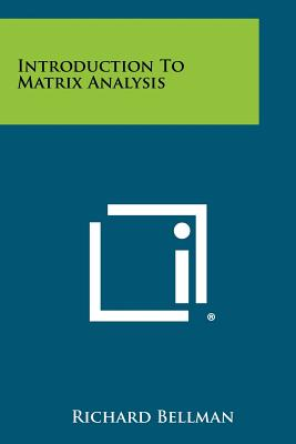 Introduction to Matrix Analysis - Bellman, Richard