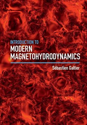 Introduction to Modern Magnetohydrodynamics - Galtier, Sebastien