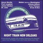Introduction To: Night Train New Orleans