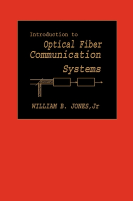 Introduction to Optical Fiber Communications Systems - Jones