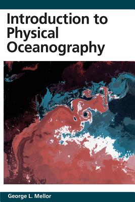 Introduction to Physical Oceanography - Mellor, George L (Editor)