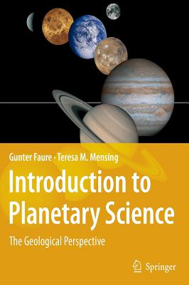 Introduction to Planetary Science: The Geological Perspective - Faure, Gunter