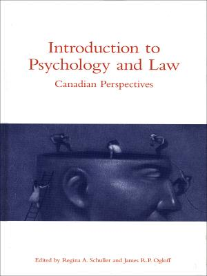Introduction to Psychology and Law: Canadian Perspectives - Ogloff, James R. P. (Editor), and Schuller, Regina A. (Editor)
