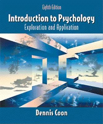 Introduction to Psychology: Exploration and Application - Coon, Dennis