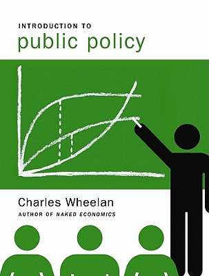 Introduction to Public Policy - Wheelan, Charles