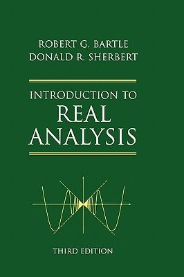 Introduction to Real Analysis - Bartle, Robert G, and Sherbert, Donald R