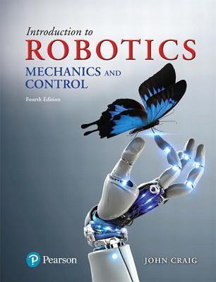 Introduction to Robotics: Mechanics and Control - Craig, John J