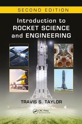 Introduction to Rocket Science and Engineering - Taylor, Travis S.