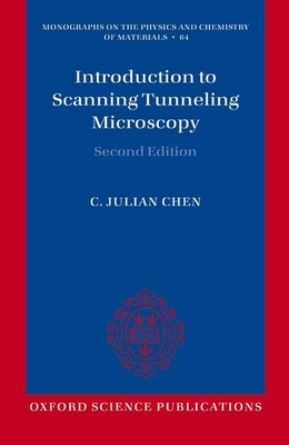 Introduction to Scanning Tunneling Microscopy - Chen, C. Julian