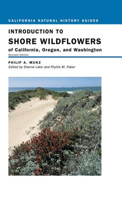Introduction to Shore Wildflowers of California, Oregon, and Washington: Revised Edition - Munz, Philip A, and Lake, Dianne (Editor), and Faber, Phyllis M (Editor)