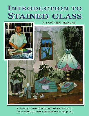 Introduction to Stained Glass: A Teaching Manual - Wardell, Randy A, and Huffman, Judy, and Wardell, Judy