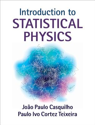 Introduction to Statistical Physics - Casquilho, Joao Paulo, and Teixeira, Paulo Ivo Cortez