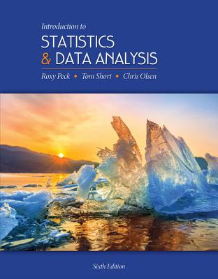 Introduction to Statistics and Data Analysis - Peck, Roxy, and Short, Tom, and Olsen, Chris
