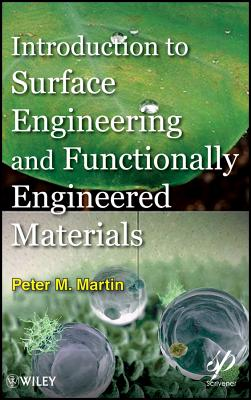 Introduction to Surface Engineering and Functionally Engineered Materials - Martin, Peter