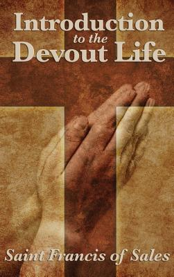Introduction to the Devout Life - De Sales, Saint Francis