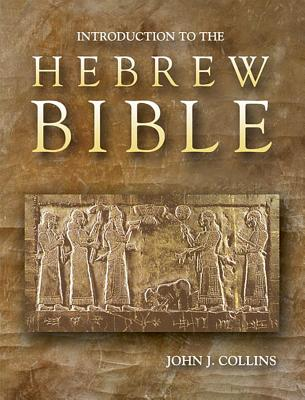Introduction to the Hebrew Bible - Collins, John Joseph