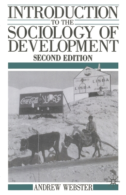 Introduction to the Sociology of Development - Webster, Andrew