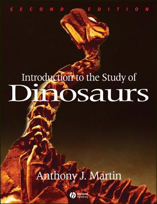 Introduction to the Study of Dinosaurs - Martin, Anthony J