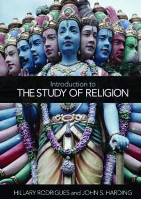 Introduction to the Study of Religion - Rodrigues, Hillary P, and Harding, John S