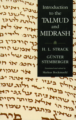Introduction to the Talmud and Midrash - Strack, Hermann L, and Stemberger, Gunter, and Neusner, Jacob (Translated by)