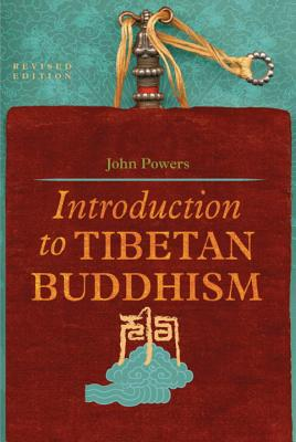Introduction to Tibetan Buddhism - Powers, John