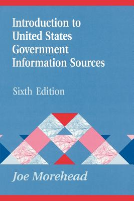 Introduction to United States Government Information Sources - Morehead, Joe
