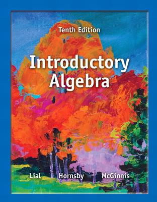 Introductory Algebra - Lial, Margaret L, and Hornsby, John, and McGinnis, Terry